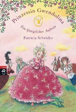Prinzessin Gwendolina - Ein königlicher Auftritt