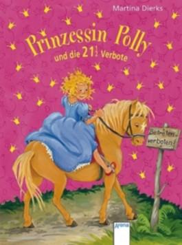 Prinzessin Polly und die 21 1/2 Verbote