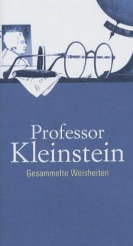 Professor Kleinstein - Gesammelte Weisheiten