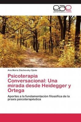 Psicoterapia Conversacional: Una mirada desde Heidegger y Ortega