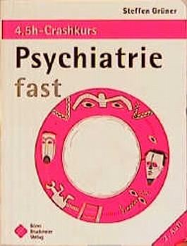Psychiatrie fast - der 4,5h-Crashkurs