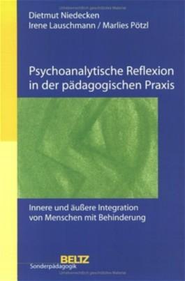 Psychoanalytische Reflexion in der pädagogischen Praxis