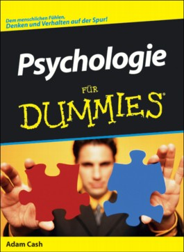 Psychologie für Dummies. Dem menschlichen Fühlen, Denken und Verhalten auf der Spur!