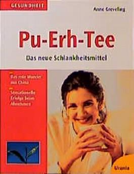 Pu- Erh- Tee. Das neue Schlankheitsmittel (Gesundheit)