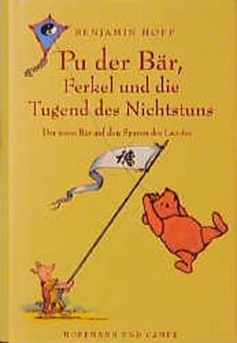 Pu der Bär, Ferkel und die Tugend des Nichtstuns