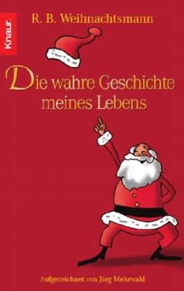 R. B. Weihnachtsmann - Die wahre Geschichte meines Lebens