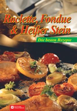 Raclette, Fondue & Heisser Stein