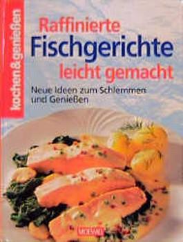 Raffinierte Fischgerichte leicht gemacht