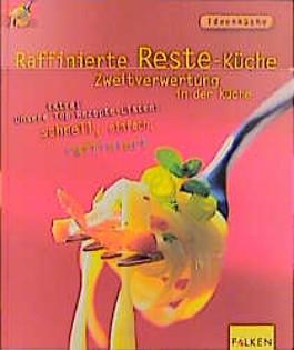 Raffinierte Reste-Küche