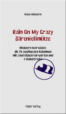 Rain On My Crazy Bärenfellmütze