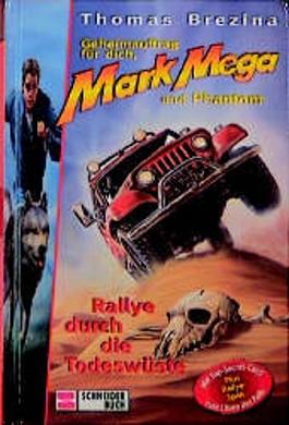 Mark Mega - Rallye durch die Todeswüste