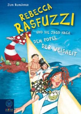 Rebecca Rasfuzzi und die Jagd nach dem Popel der Weisheit
