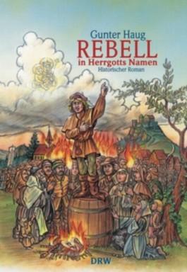 Rebell in Herrgotts Namen