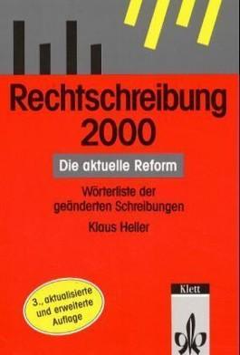 Rechtschreibung 2000, Die aktuelle Reform