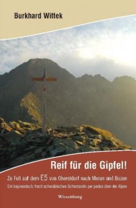 Reif für die Gipfel! Zu Fuß auf dem E5: Von Oberstdorf nach Meran und Bozen