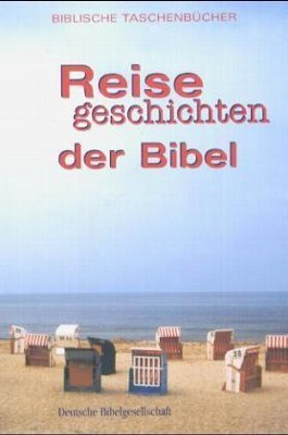 Reisegeschichten der Bibel