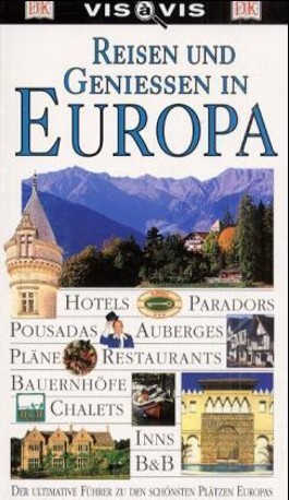 Reisen und Geniessen in Europa