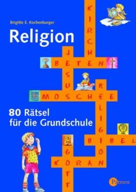 Religion - 80 Rätsel für die Grundschule