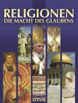 Religionen, die Macht des Glaubens