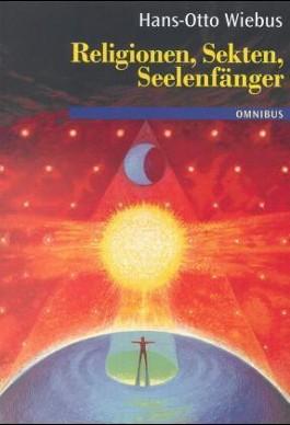 Religionen, Sekten, Seelenfänger