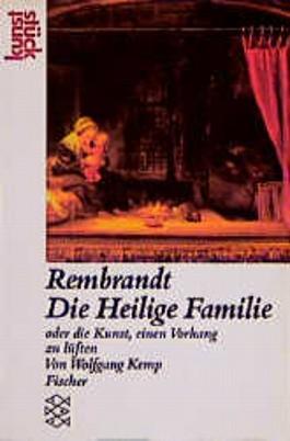Rembrandt 'Die Heilige Familie' oder Die Kunst, einen Vorhang zu lüften