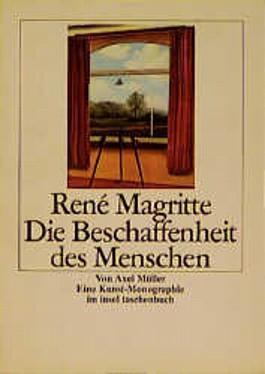 Rene Magritte, Die Beschaffenheit des Menschen. Bd.1