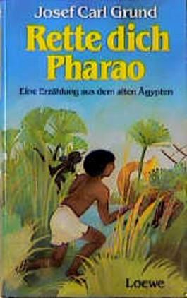 Rette dich Pharao