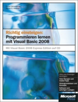 Richtig einsteigen: Programmieren lernen mit Visual Basic 2008