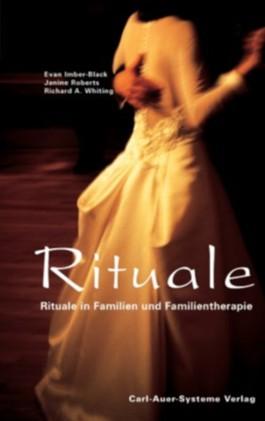 Rituale. Rituale in Familien und Familientherapie