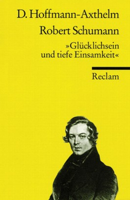 Robert Schumann, Glücklichsein und tiefe Einsamkeit