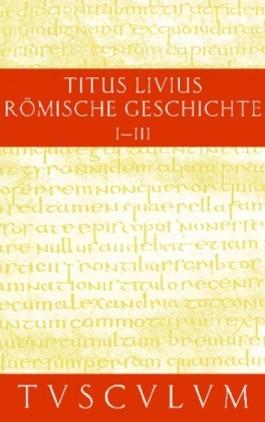 Römische Geschichte. Lat. /Dt. / Römische Geschichte / Ab urbe condita