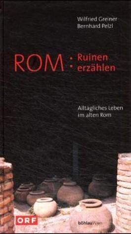 Rom, Ruinen erzählen