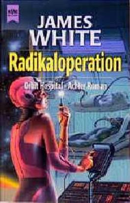 Roman des Zyklus Orbit-Hospital,  8: Radikaloperation