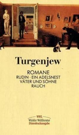 Romane. Rudin /Ein Adelsnest /Väter und Söhne /Rauch / Iwan S. Turgenjew. Romane
