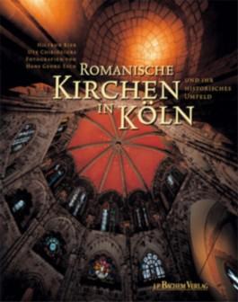 Romanische Kirchen in Köln und ihr historisches Umfeld