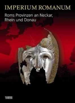 Roms Provinzen an Neckar, Rhein und Donau
