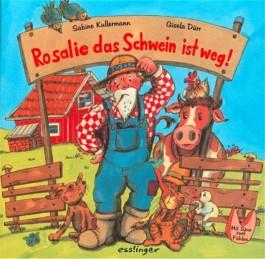 Rosalie das Schwein ist weg!