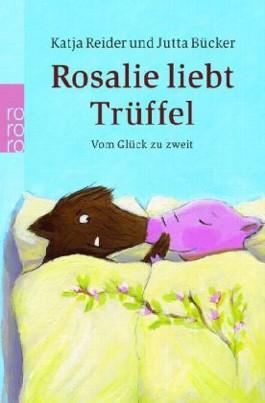 Rosalie liebt Trüffel. Trüffel liebt Rosalie
