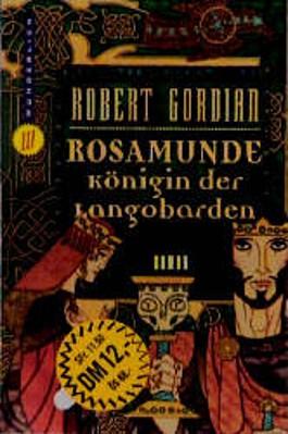 Rosamunde, Königin der Langobarden