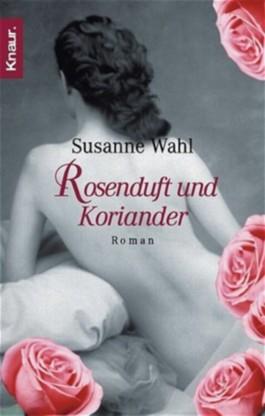 Rosenduft und Koriander