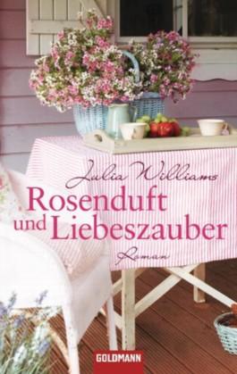 Rosenduft und Liebeszauber