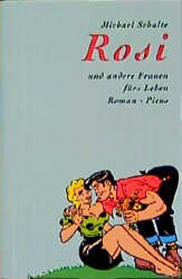 Rosi und andere Frauen fürs Leben