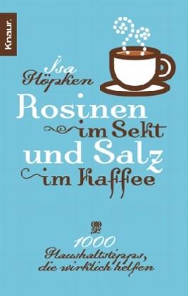 Rosinen im Sekt und Salz im Kaffee