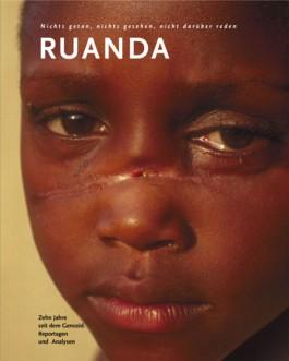 RUANDA - Zehn Jahre seit dem Genozid