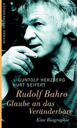 Rudolf Bahro - Glaube an das Veränderbare