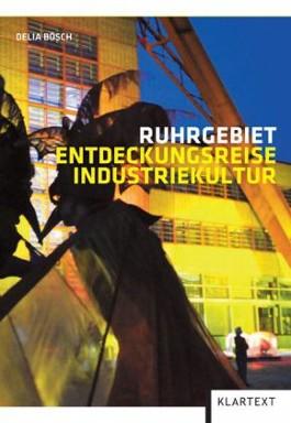 Ruhrgebiet Entdeckungsreise Industriekultur