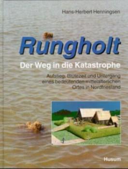 Rungholt - der Weg in die Katastrophe