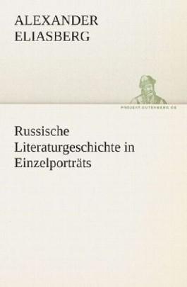 Russische Literaturgeschichte in Einzelporträts