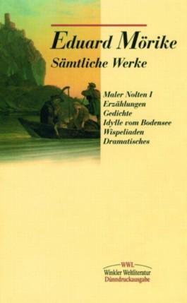 Sämtliche Werke / Band I: Maler Nolten (Erstfassung) u.a.