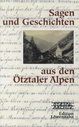 Sagen und Geschichten aus den Ötztaler Alpen